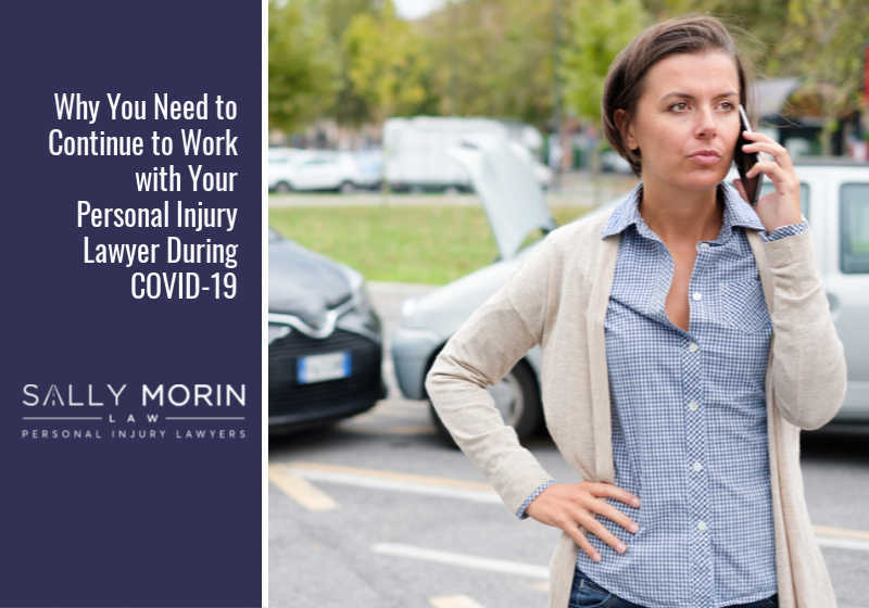Why You Need to Continue to Work with Your Personal Injury Lawyer During COVID-19