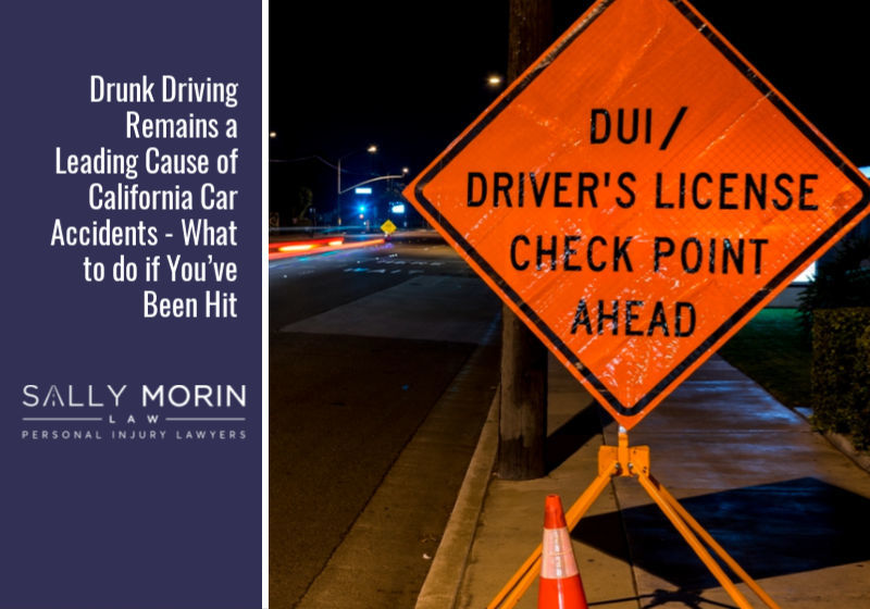 Drunk Driving Remains a Leading Cause of California Car Accidents - What to do if You've Been Hit