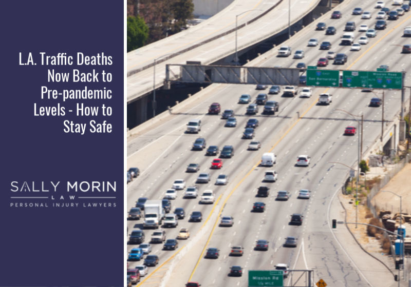 L.A. Traffic Deaths Now Back to Pre-pandemic Levels - How to Stay Safe
