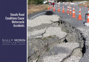 Unsafe Road Conditions Cause Motorcycle Accidents