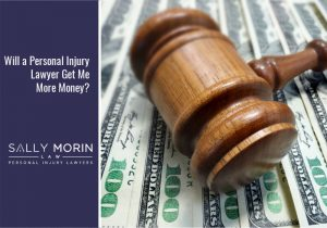 Will a Personal Injury Lawyer Get Me More Money