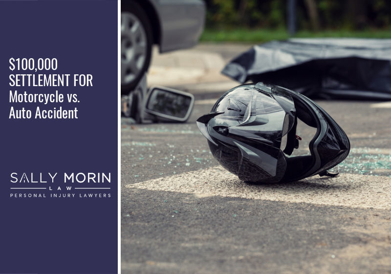 $100,000 SETTLEMENT FOR Motorcycle vs. Auto Accident