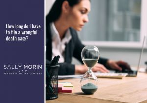 How Long Do I Have to File a Wrongful Death Case?