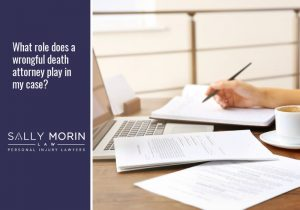 What Role Does a Wrongful Death Attorney Play in my Case
